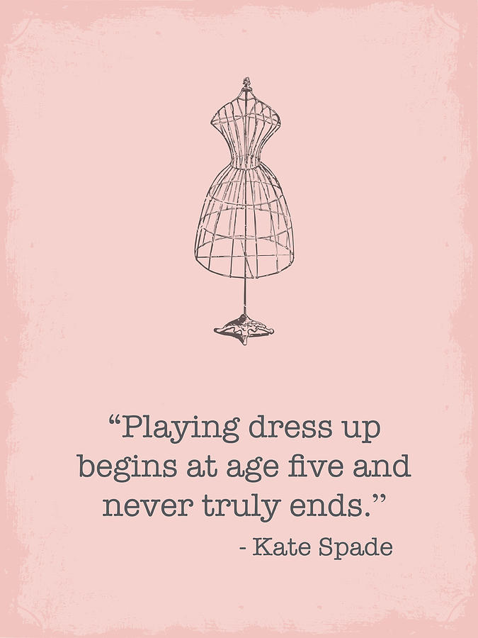Kate Spade Quotes Cool Kate Spade Dress Up Quote Digital Artnancy Ingersoll