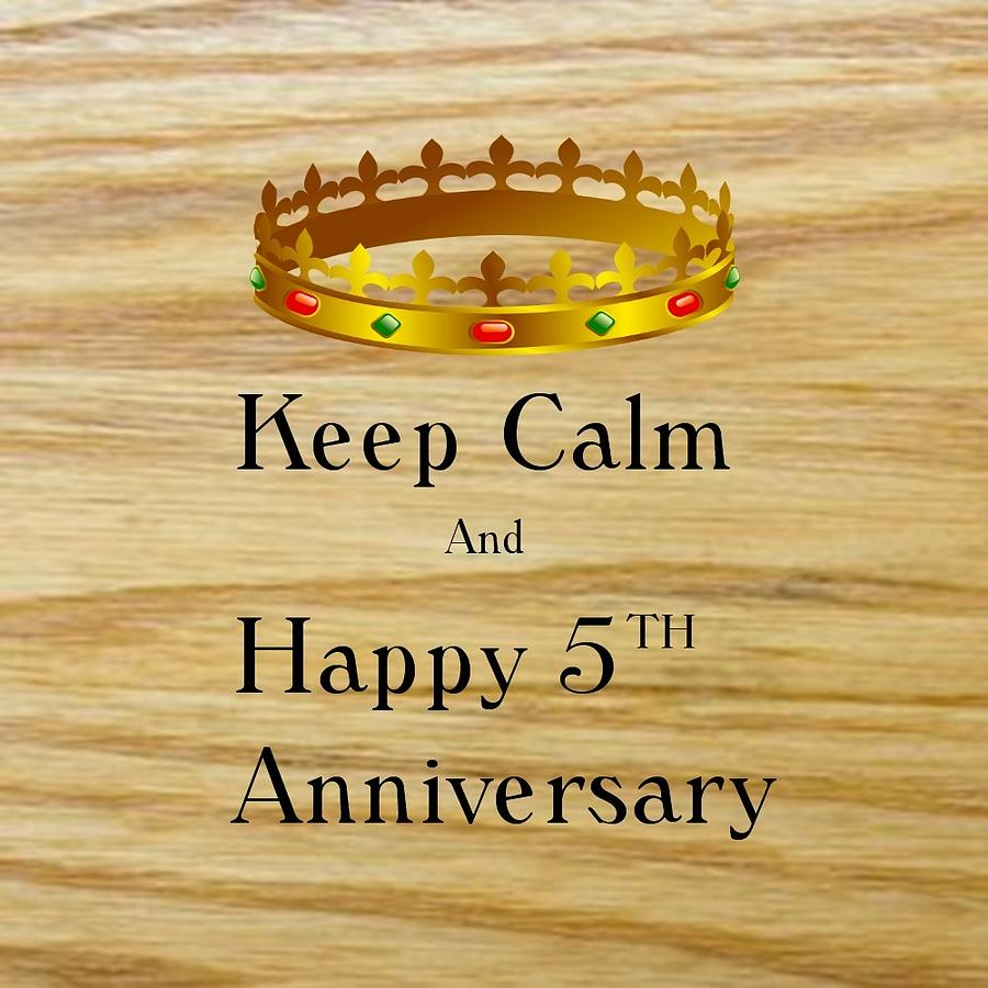 Keep Calm 5th Anniversary Digital Art by Florene Welebny