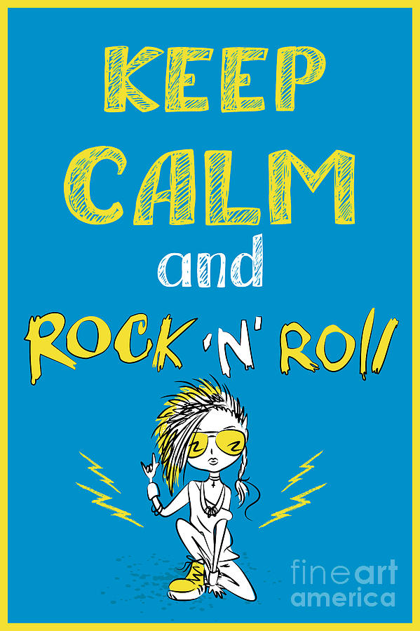 Typography Digital Art - Keep Calm And Rock And Roll , Hand by Naum