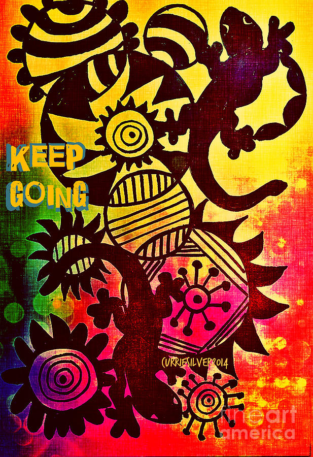 Keep Going Digital Art by Currie Silver