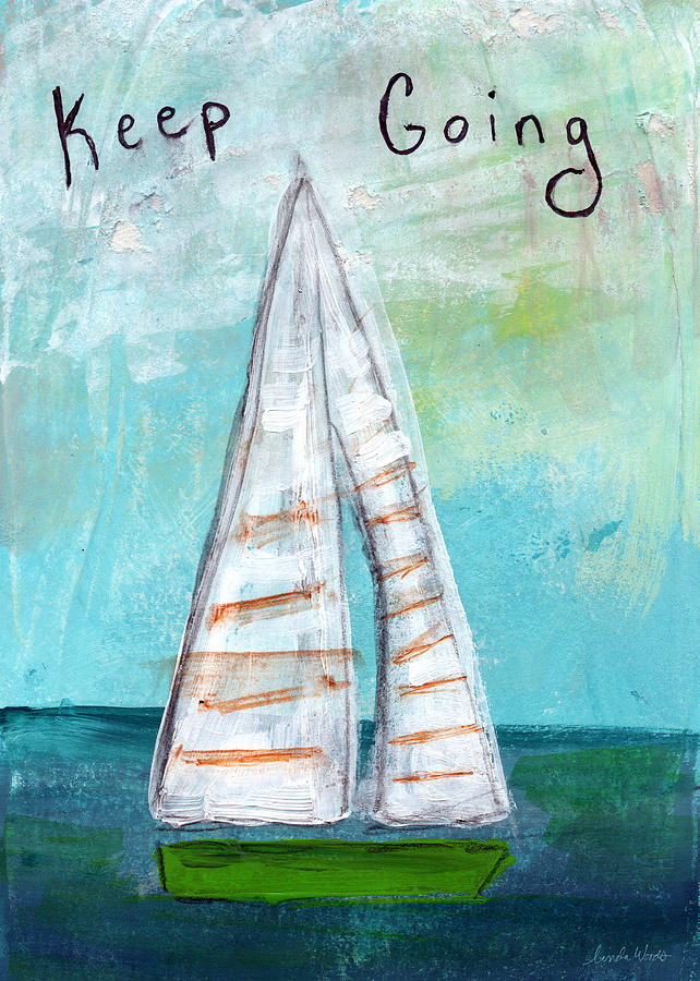 Keep Going- Sailboat Painting Painting