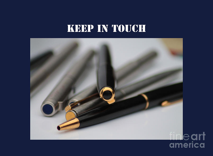 Pens Photograph - Keep In Touch by Michelle Orai