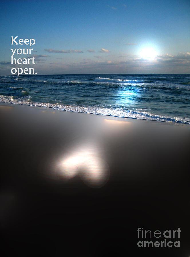 Shoreline Photograph - Keep Your Heart Open by Jeffery Fagan