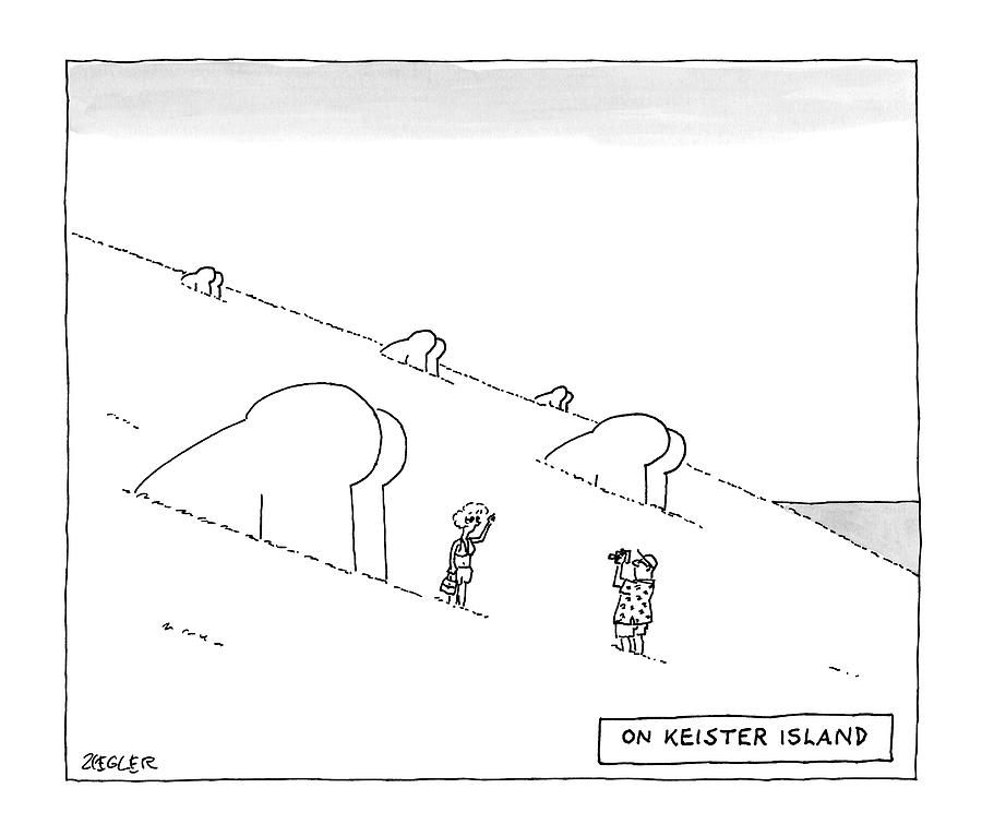 Keister Island -- Statues Of Butts Instead Drawing by Jack Ziegler