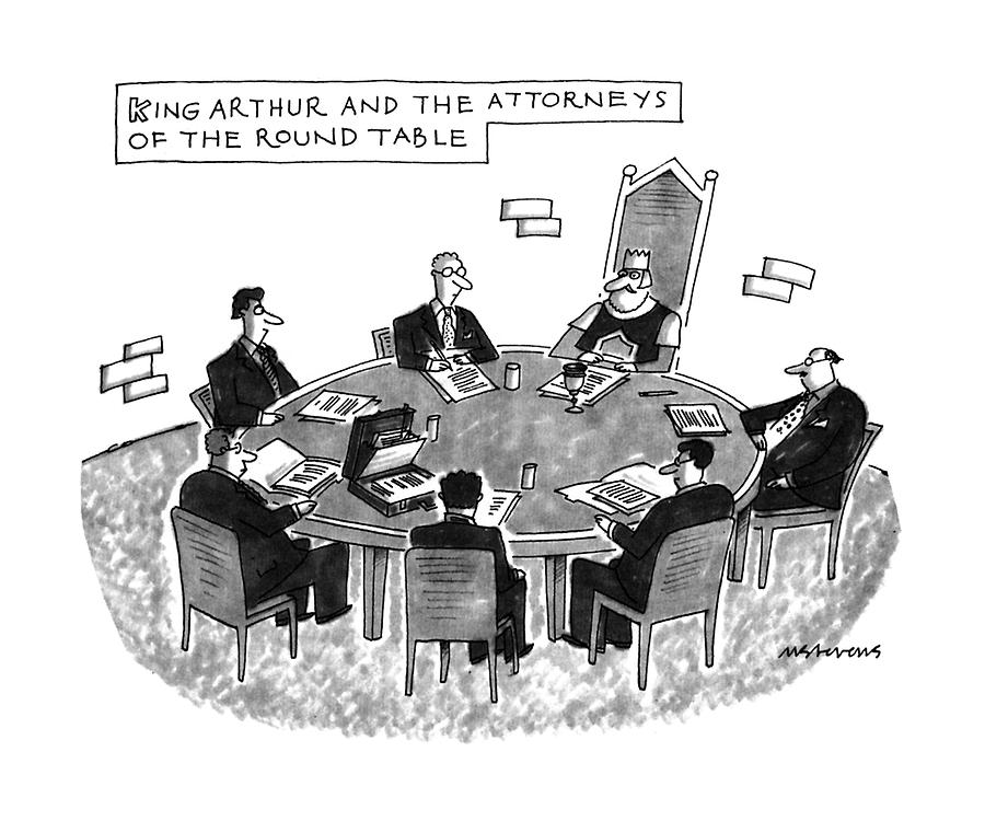 King Arthur And The Attorneys Of The Round Table Drawing By Mick Stevens