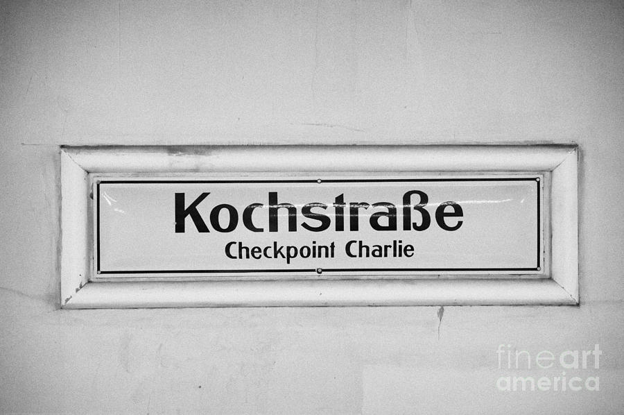 Berlin Photograph - Kochstrasse Checkpoint Charlie Berlin U-bahn Underground Railway Station Name Germany by Joe Fox