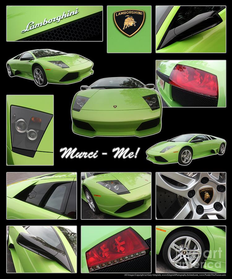 Lamborghini Photograph - Lambo - Murci-me - Poster by Gary Gingrich Galleries
