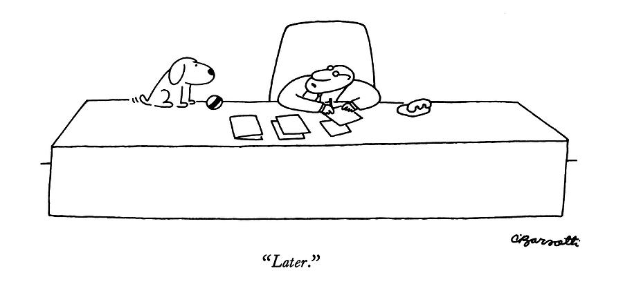 Later Drawing by Charles Barsotti