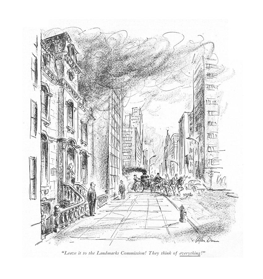 Leave It To The Landmarks Commission! They Think Drawing by Alan Dunn