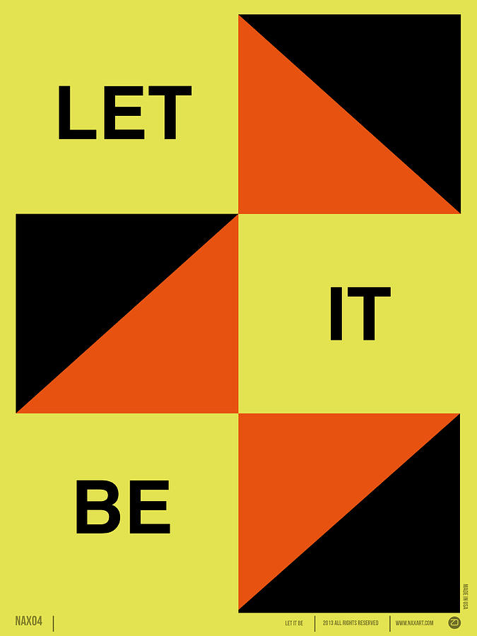 Quotes Digital Art - Let It Be Poster by Naxart Studio