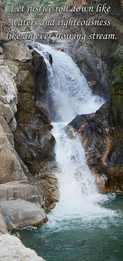 Waterfall Photograph - Let Justice Roll Down Like Waters by Julie Rodriguez Jones