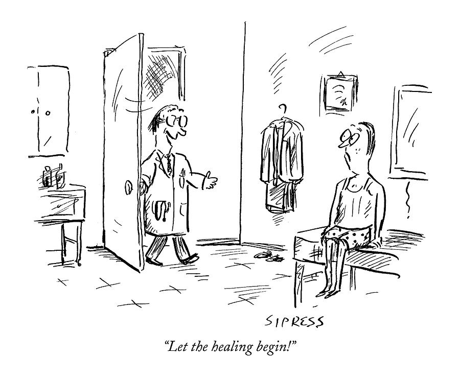 Let The Healing Begin! Drawing by David Sipress