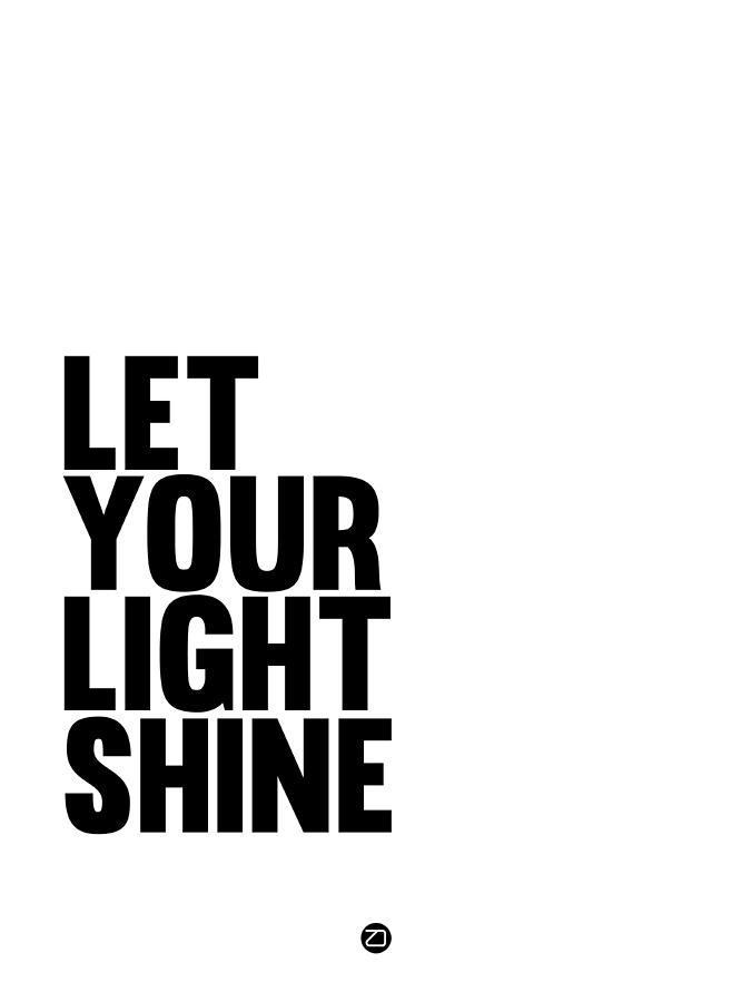 Motivational Digital Art - Let Your Light Shine Poster 1 by Naxart Studio