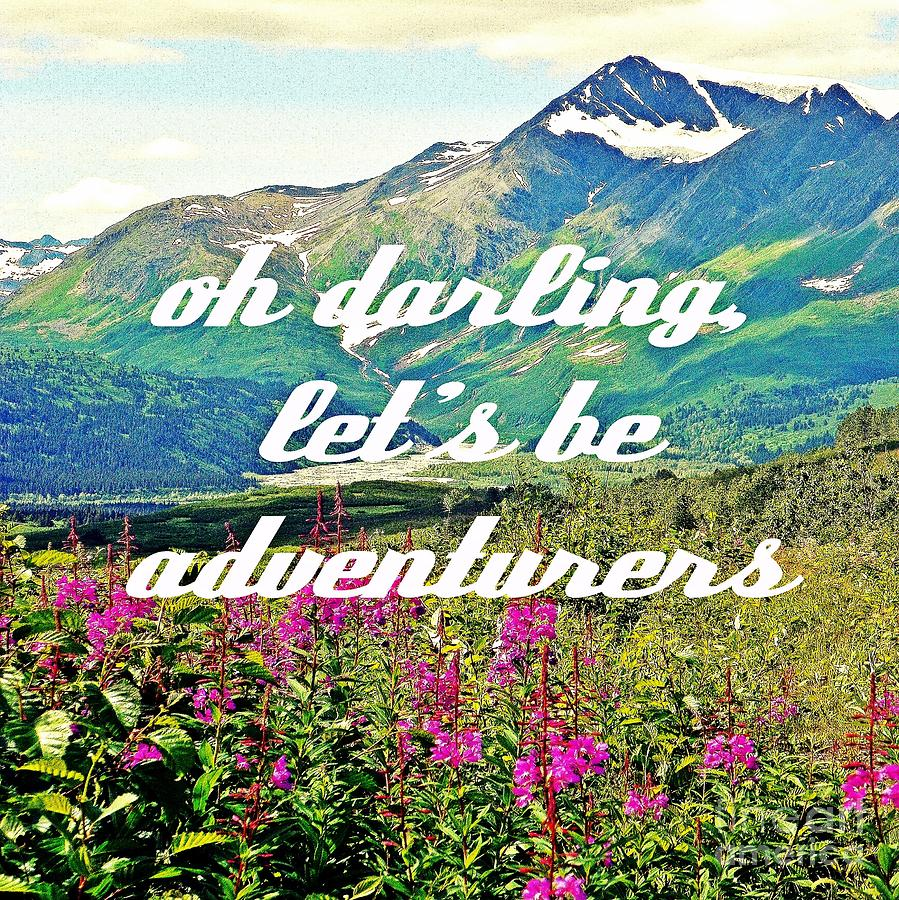Adventure Photograph - Lets Be Adventurers by Jennifer Kimberly