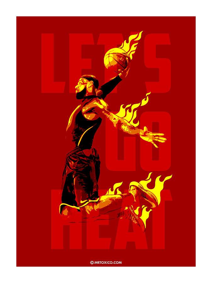 Lebron James Digital Art - Lets Go Heat by Toxico