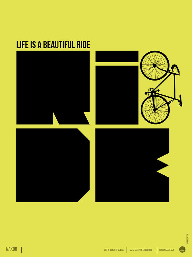 Quotes Digital Art - Life Is A Ride Poster by Naxart Studio