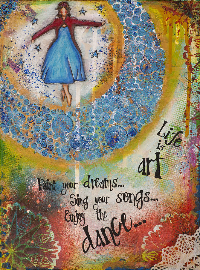 Red Mixed Media - Life Is Art. Paint Your Dreams. Sing Your Songs. Enjoy The Dance. - Colorful Collage Painting by Stanka Vukelic