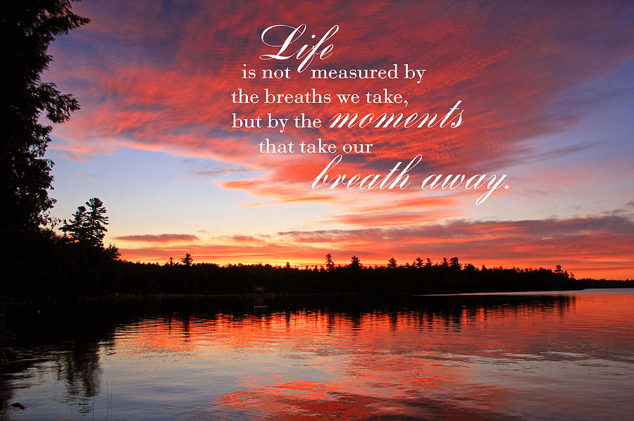Great Sunrise Photograph   Life Is Not Measured By The Breaths We Take By Barbara  West