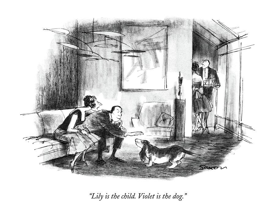 Lily Is The Child. Violet Is The Dog Drawing by Charles Saxon