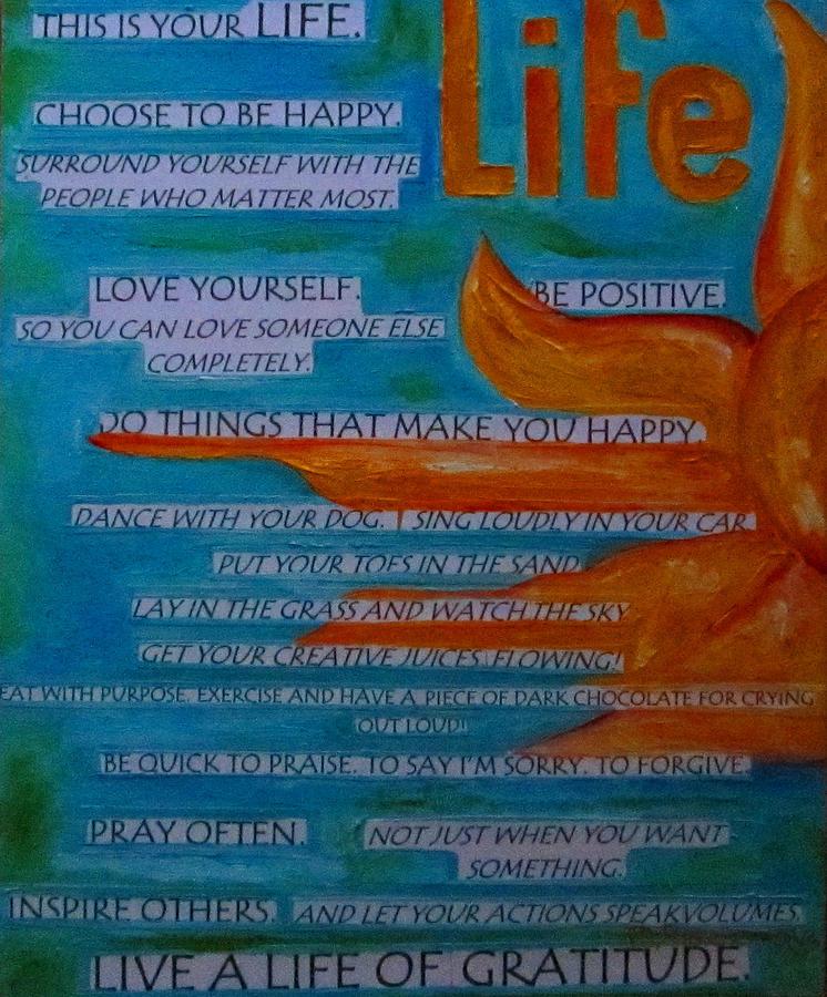 Life Painting - Live A Life Of Gratitude by Patti Schermerhorn