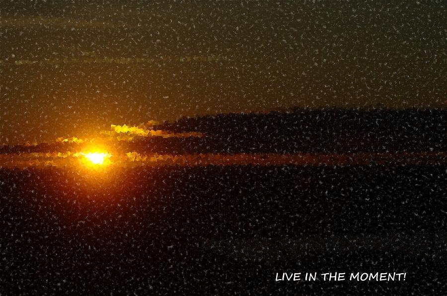 Sun Photograph - Live In The Moment by Jeff Swan