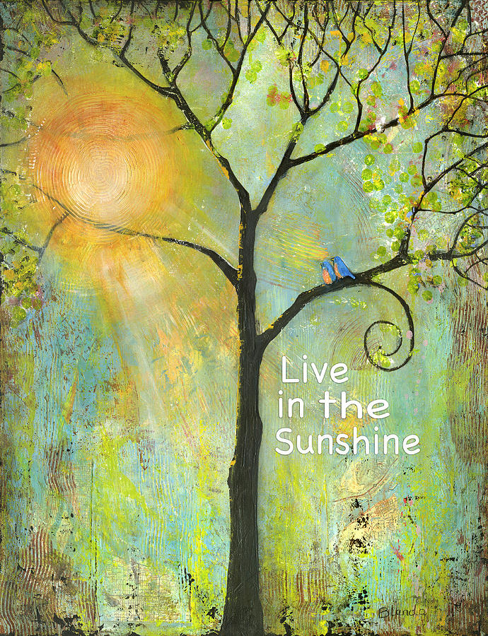 Painting Painting - Live In The Sunshine by Blenda Studio