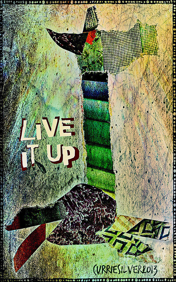 Live It Up Digital Art by Currie Silver