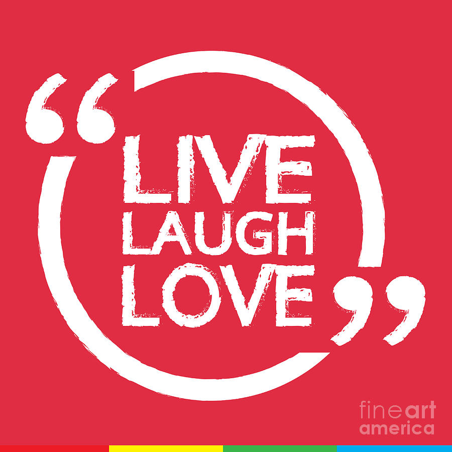 Love Digital Art - Live Laugh Love Lettering Illustration by Vectorsicon.com