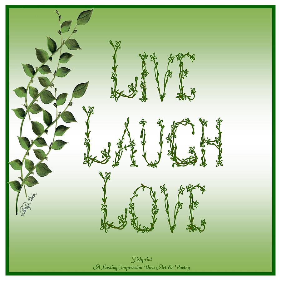 Live Painting - Live Laugh Love by Shirley Fisher