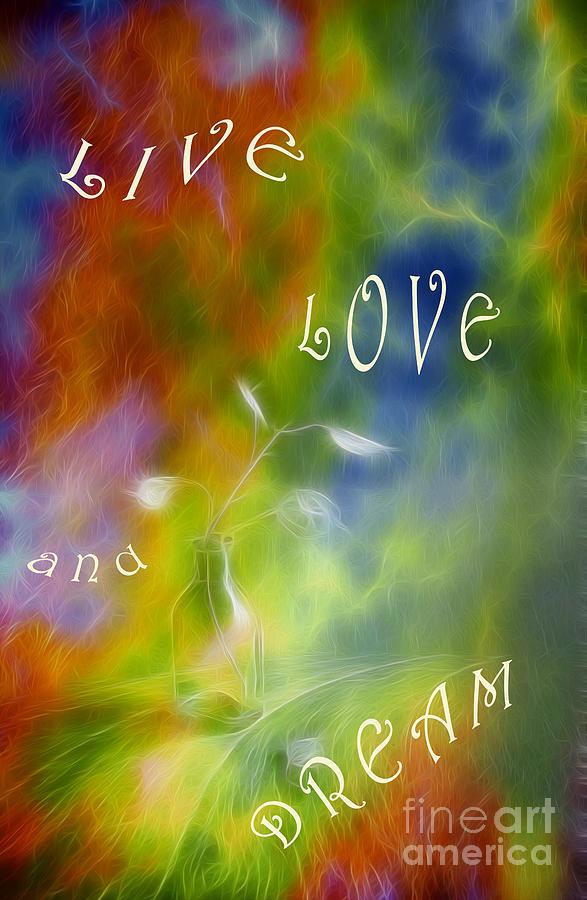 Asetelma Digital Art - Live Love And Dream by Veikko Suikkanen
