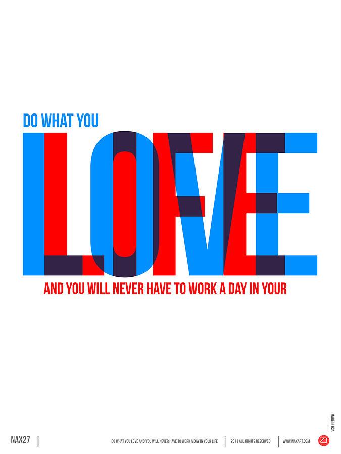 Motivational Digital Art - Live Love Poster by Naxart Studio
