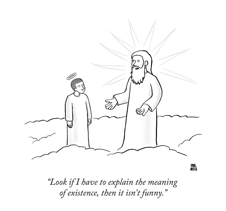 Look If I Have To Explain The Meaning Drawing by Paul Noth