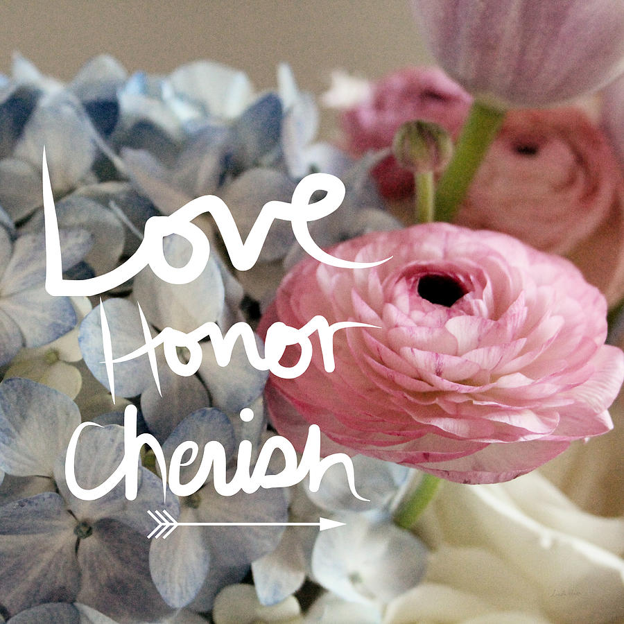 Love Photograph - Love Honor Cherish by Linda Woods