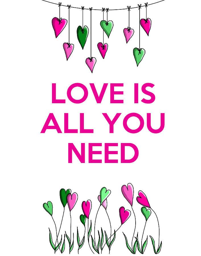 Love Framed Prints Digital Art - Love Is All You Need by Kelly McLaughlan