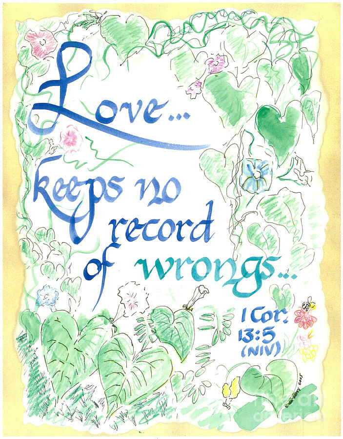 Love Painting - Love Keeps No Record Of Wrongs by Valerie VanOrden