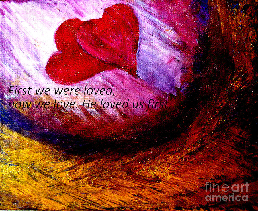 First We Were Loved Painting - Love Of The Lord by Amanda Dinan