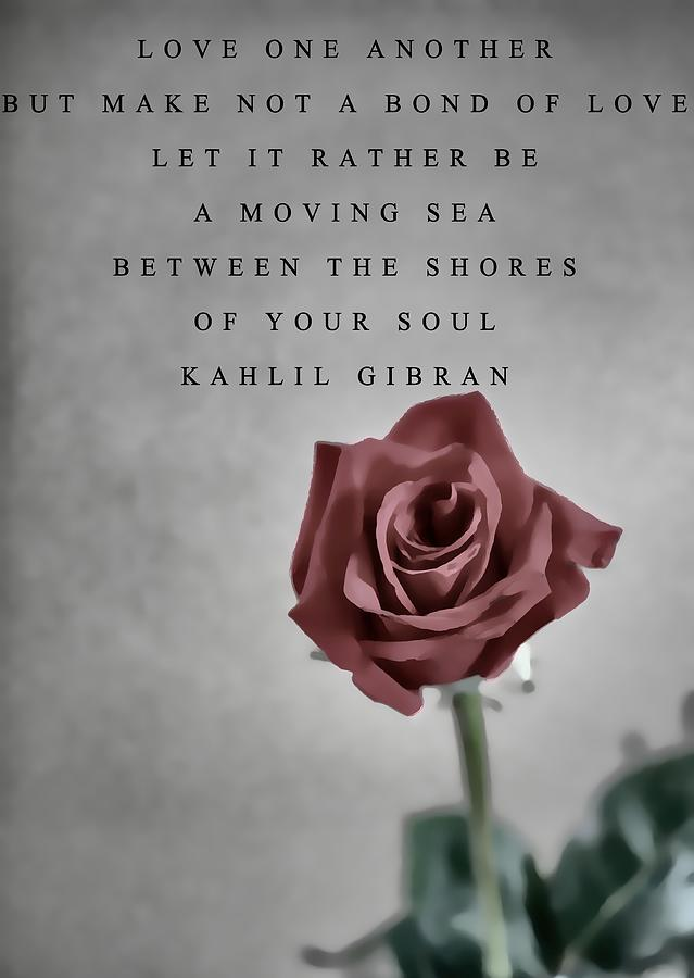 Love One Another Kahlil Gibran by Dan Sproul