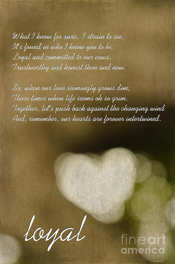 Poetry Photograph - Loyal by MaryJane Armstrong