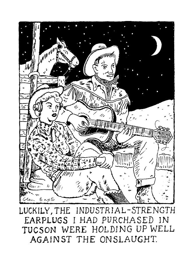 Luckily, The Industrial-strength Earplugs Drawing by Glen Baxter