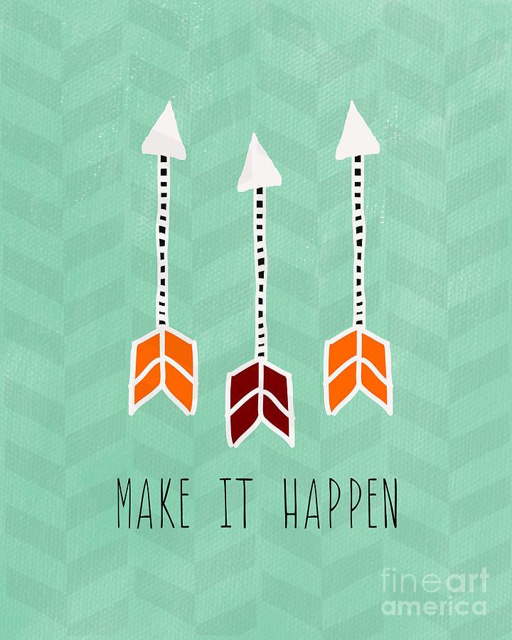 Arrow Mixed Media - Make It Happen by Linda Woods