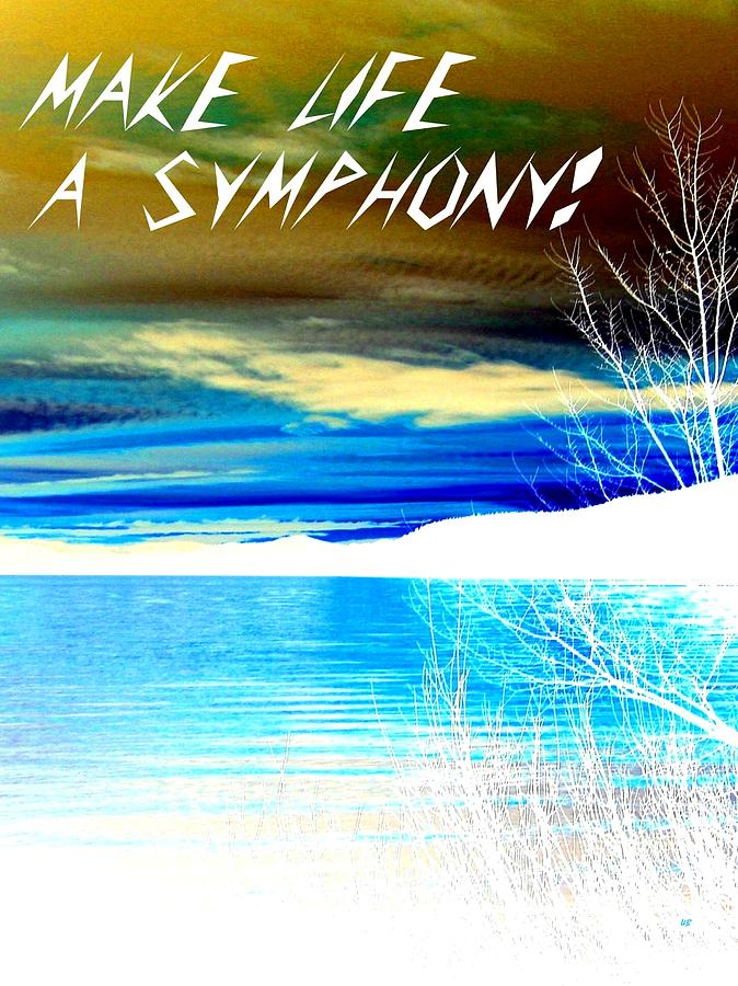 Make Life A Symphony Digital Art