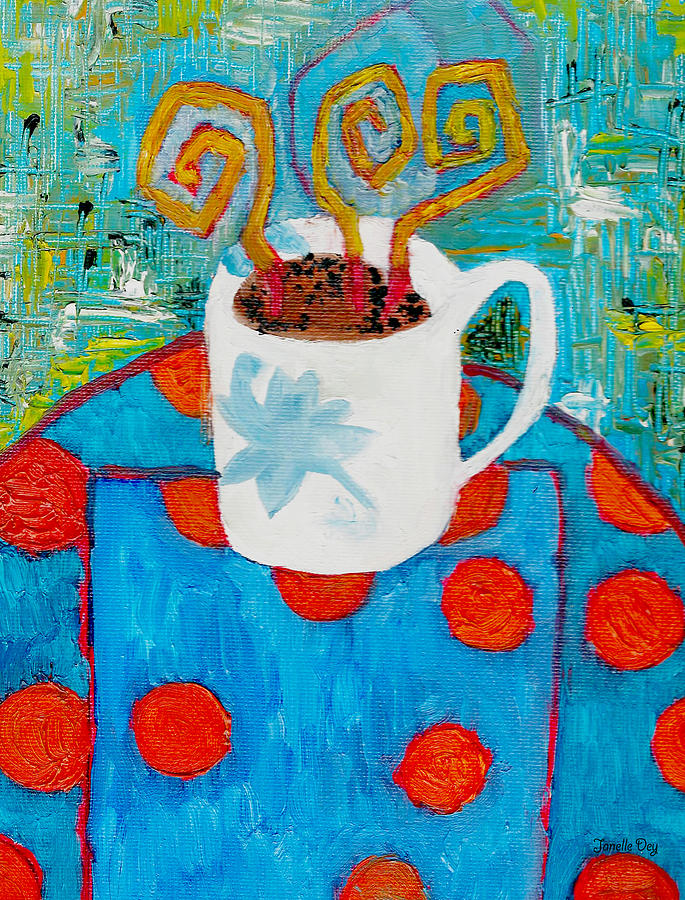 Coffee Mug Painting - Coffee  By Janelle Dey by Janelle Dey