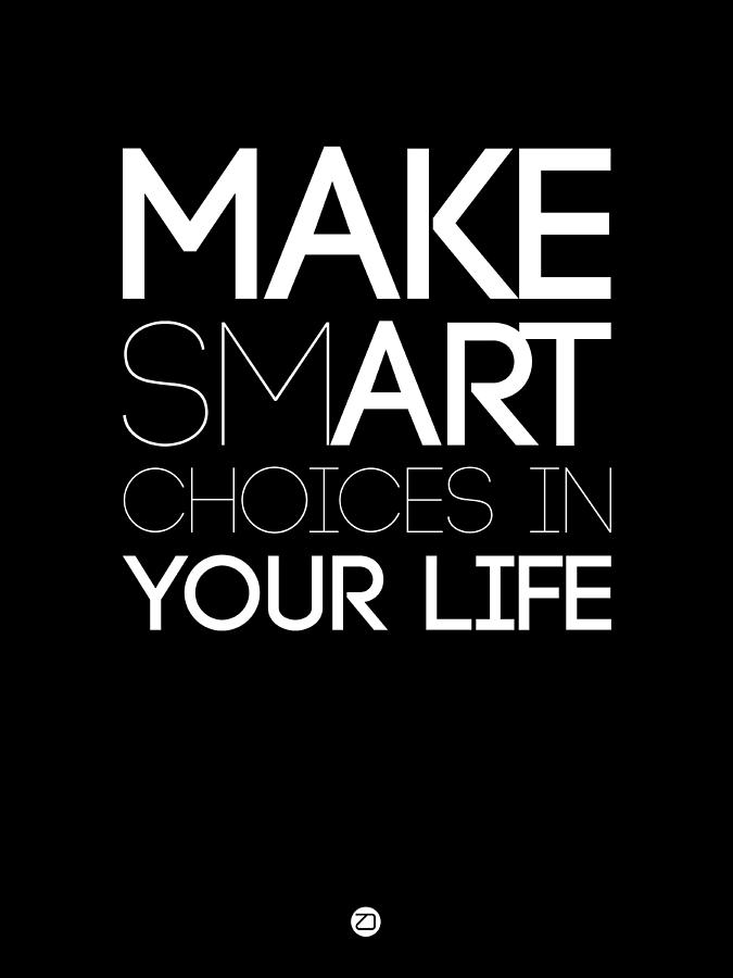 Motivational Digital Art - Make Smart Choices in Your Life Poster 2 by Naxart Studio