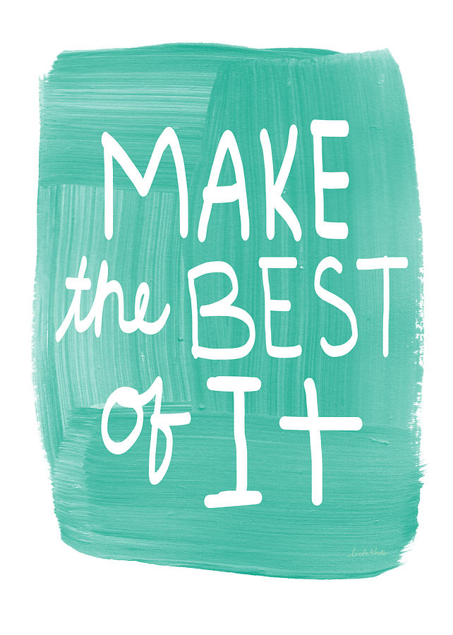 Make The Best Of It Painting
