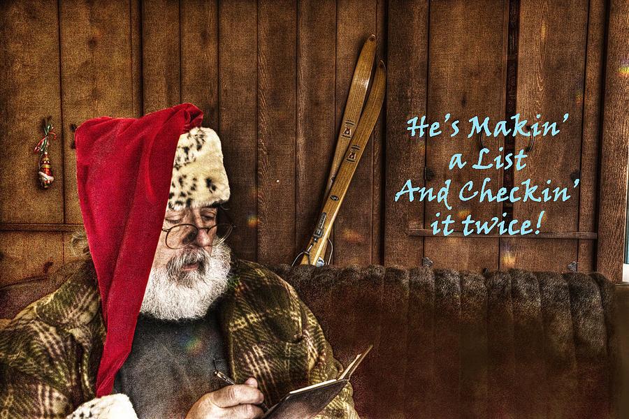 Santa Claus Photograph - Makin A List Checkin It Twice by William Fields