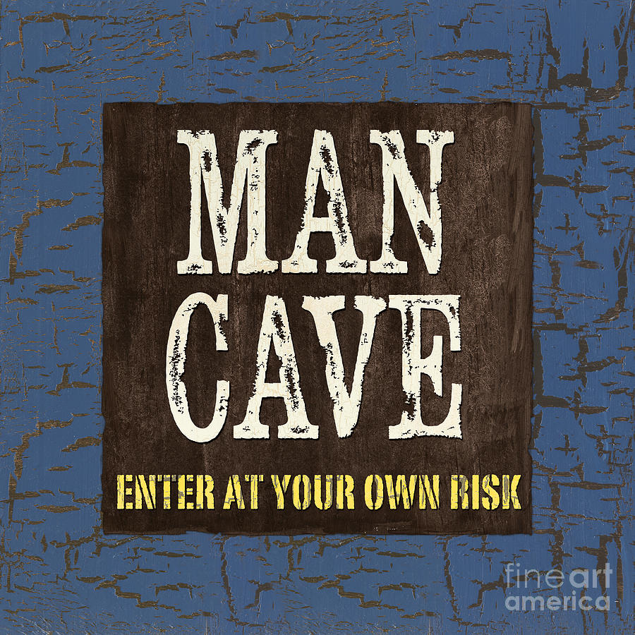 Man Painting - Man Cave Enter At Your Own Risk by Debbie DeWitt