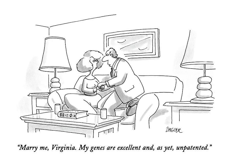 Marry Me, Virginia.  My Genes Are Excellent And Drawing by Jack Ziegler