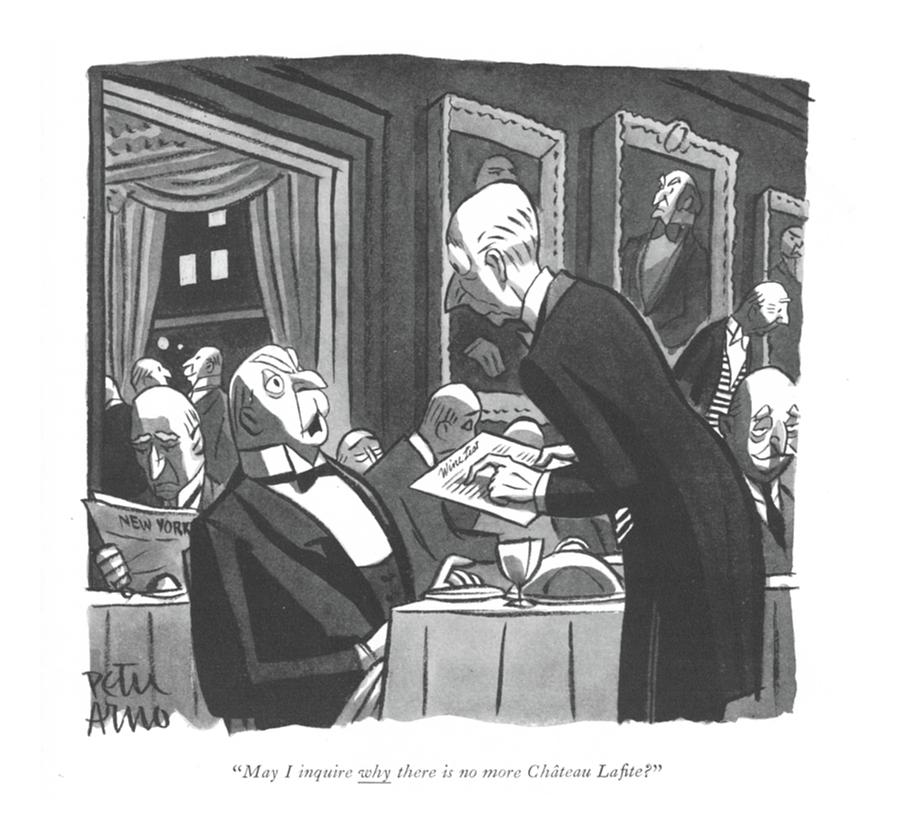 May I Inquire Why There Is No More Chateau Late? Drawing by Peter Arno