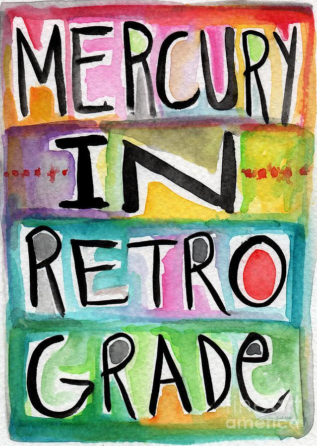 Mercury In Retrograde Painting - Mercury In Retrograde by Linda Woods