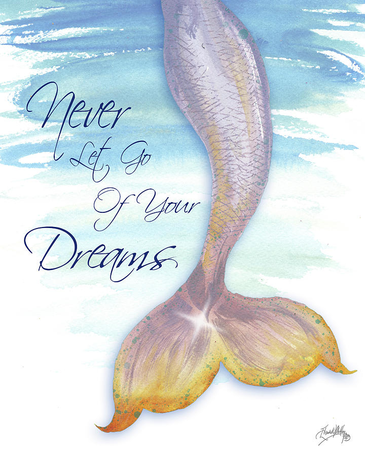 mermaid tail ii never let go of dreams painting by